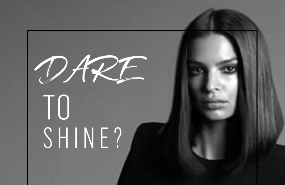 DARE  TO  SHINE?